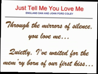 England Dan & John Ford Coley - Just Tell Me You Love Me