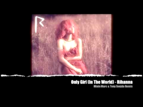 Only Girl (In The World) - Rihanna (Mixin Marc & Tony Svejda Remix