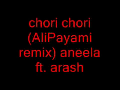 chori chori (Ali payami remix)  Aneela ft.Arash..