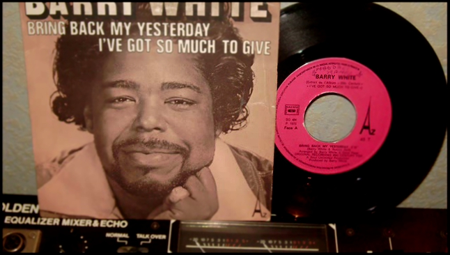 BARRY WHITE   -   BRING  BACK  MY  YESTERDAY