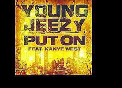 Young Jeezy -- I Put On, SLOWED, Ft Kayne West
