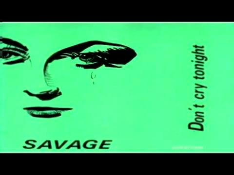 SAVAGE (DONT CRY TONIGHT)(MAXI)(1983)