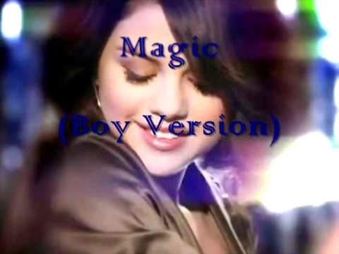 Selena Gomez - Magic (Boy Version)