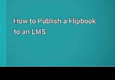 How to Publish a Flipbook for an LMS