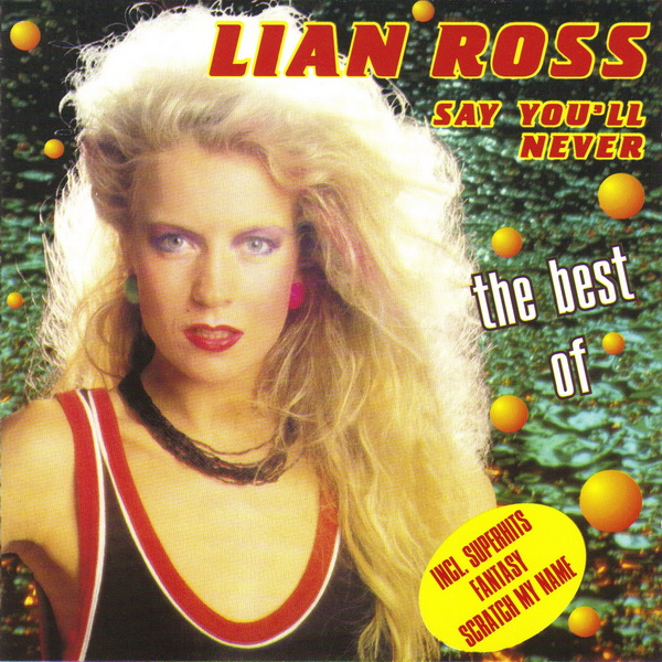 Дискотека 80-90 Х  - Lian Ross - Дискотека 80-х - LIAN ROSS-Say You'll Never
