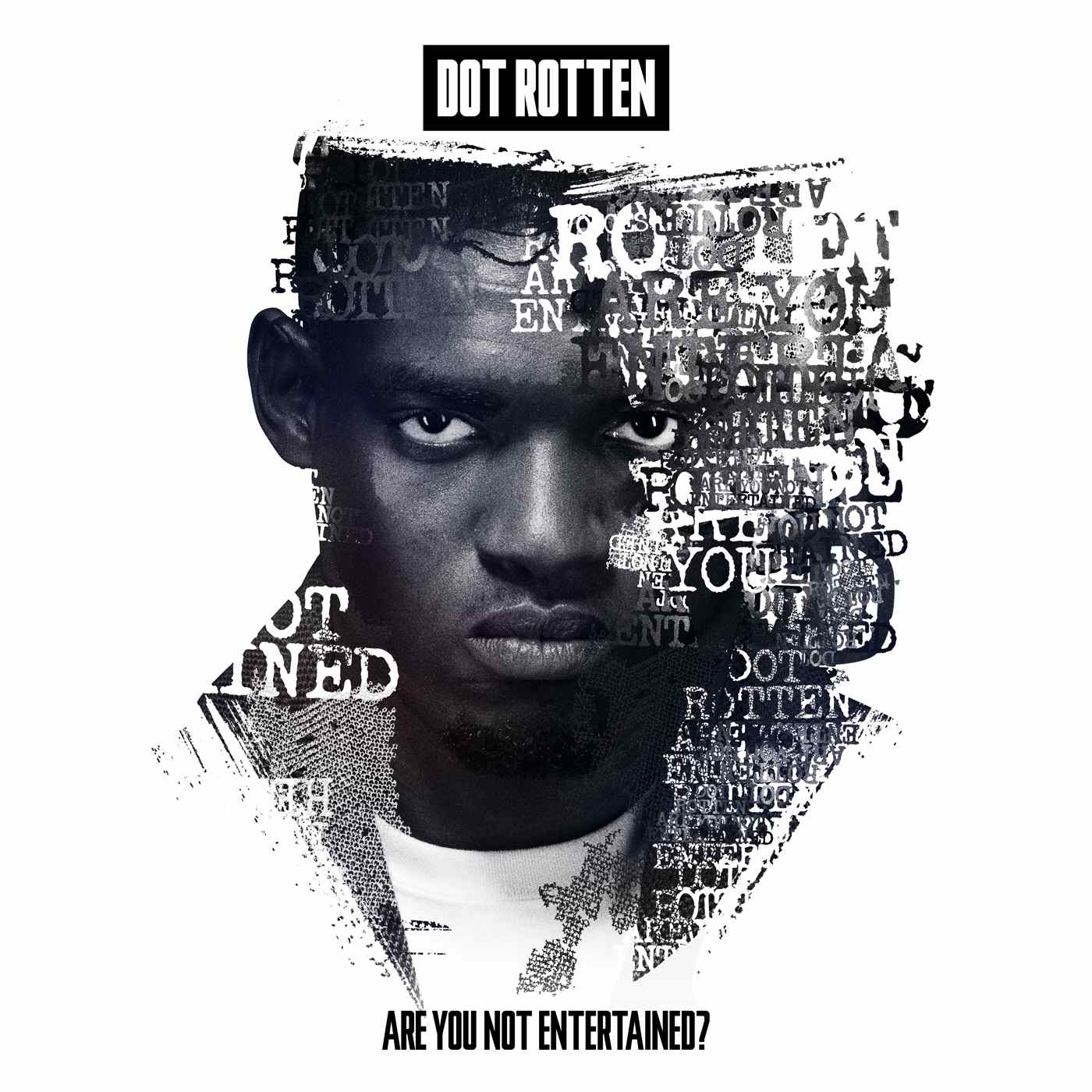 Dot Rotten - Are You Not Entertained?