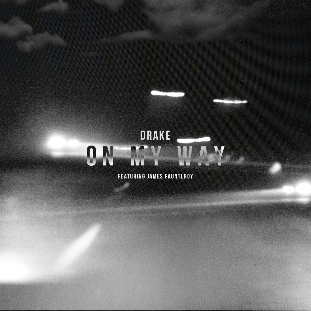 Drake feat. James Fauntleroy - On My Way