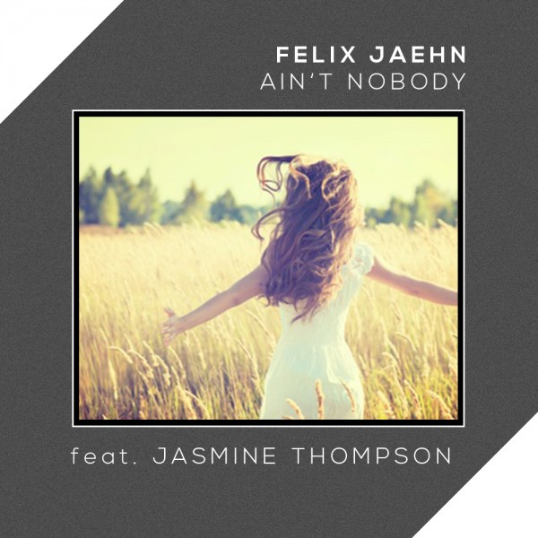Felix Jaehn feat. Jasmine Thompson - Ain't Nobody (Loves Me Better) (320)