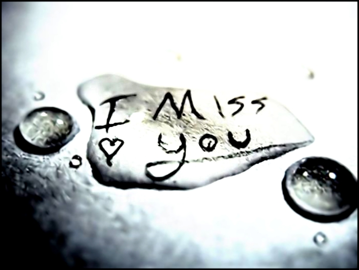 I miss you I Miss you Te echo de menos