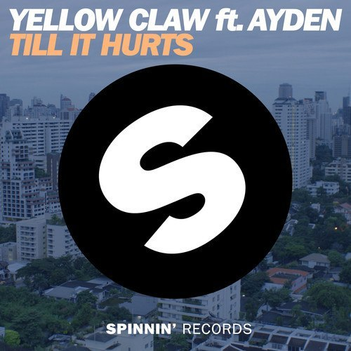 Yellow Claw - Till It Hurts (feat. Ayden)